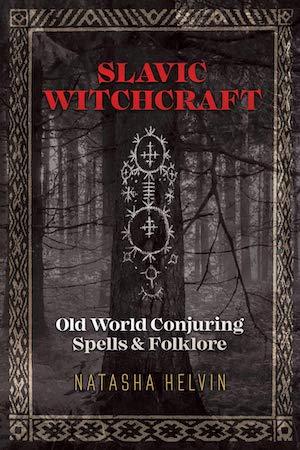 Slavic Witchcraft by Natasha Helvin